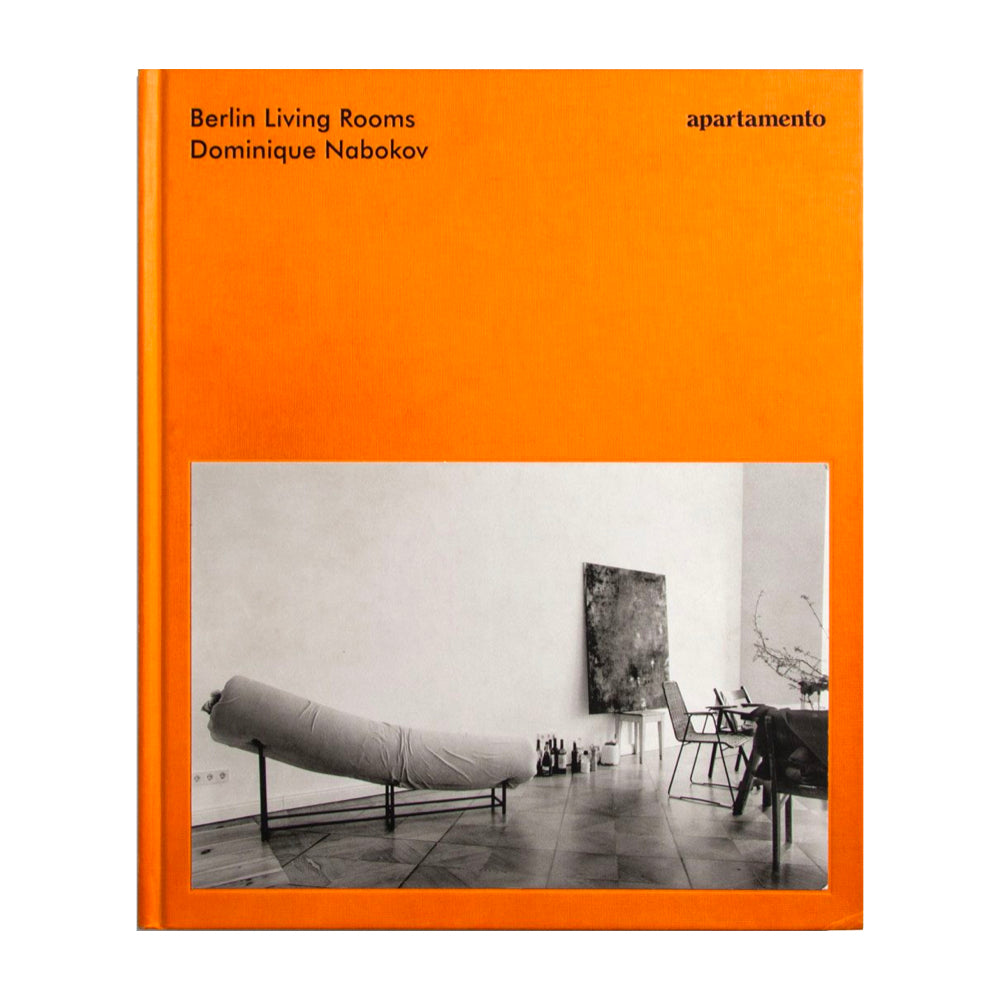 Berlin Living Rooms by Domnique Nobokov published by Apartamento