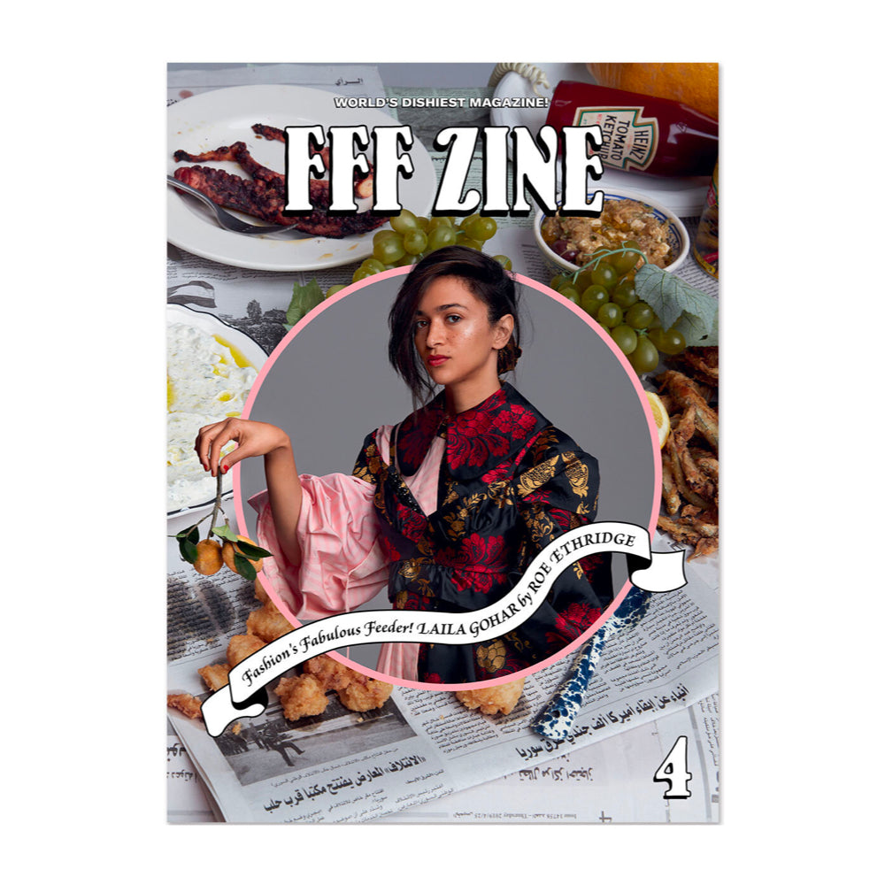 FFF Zine. The World's Dishiest Magazine. Food, fashion, culture. Laila Gohar by Roe Ethridge on the cover.