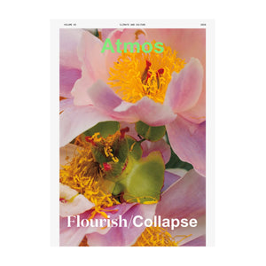 Atmos Issue 3: Flourish/Collapse. A magazine about climate and culture.