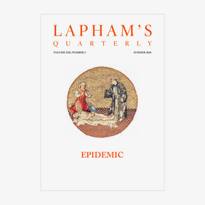 Lapham's Quarterly, The Epidemic Issue
