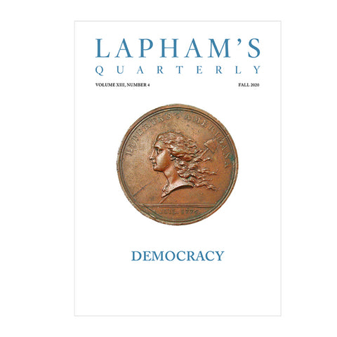 Lapham's Quarterly, The Democracy Issue. Fall 2020