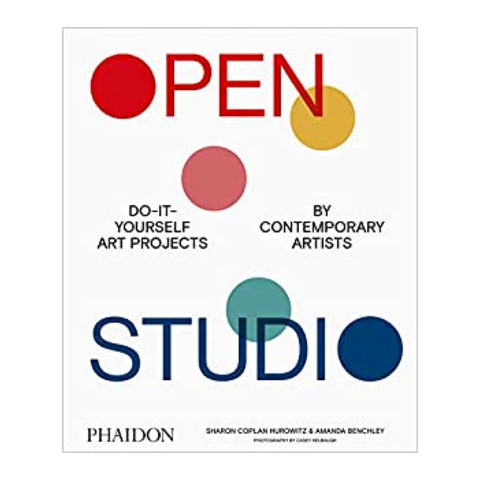 Cover of Open Studio: Do-It-Yourself Art Projects By Contemporary Artists
