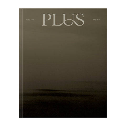 Plus Magazine Issue 2 on the theme of Presence