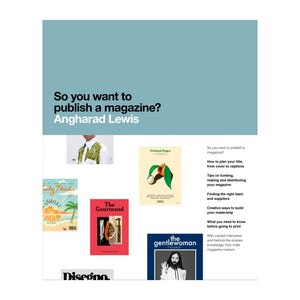 So you want to publish a magazine? A book that offers a practical guide to making a magazine