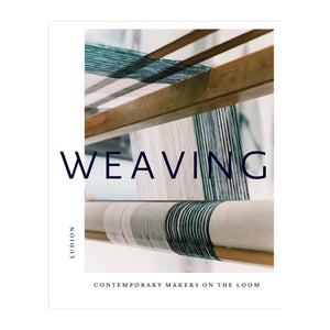 Weaving: Contemporary Makers on the Loom Published by Ludion