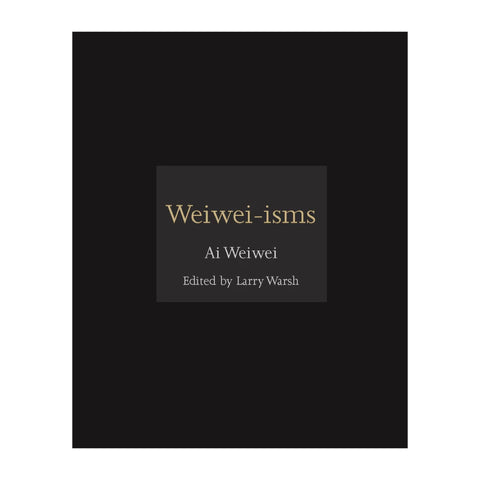 Cover of Weiwei-isms book edited by Larry Warsh