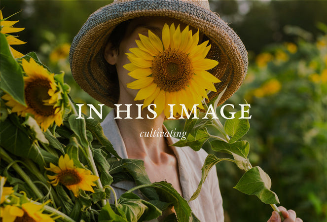 In His Image: Cultivating