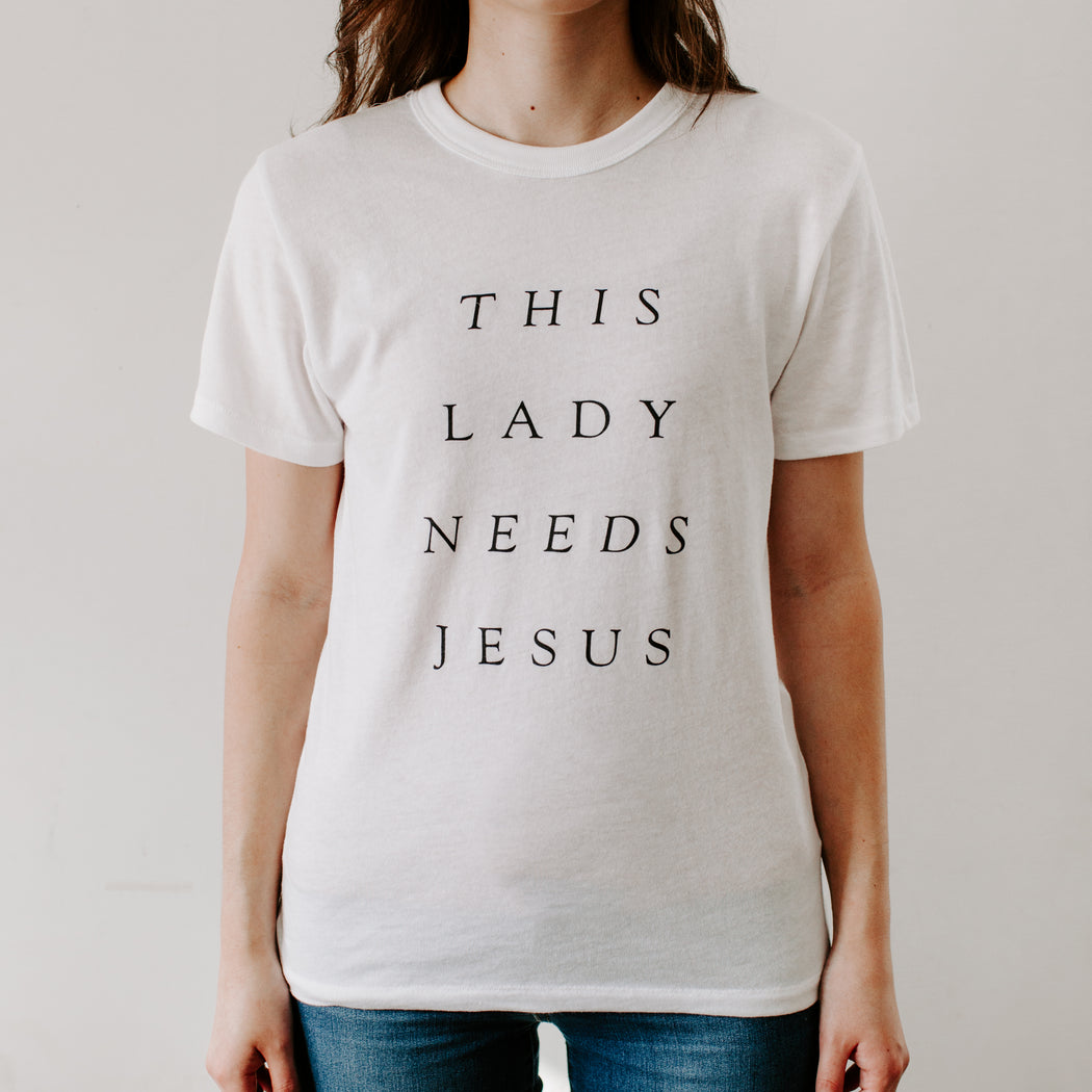 """This Lady Needs Jesus"" Tee (Unisex)"
