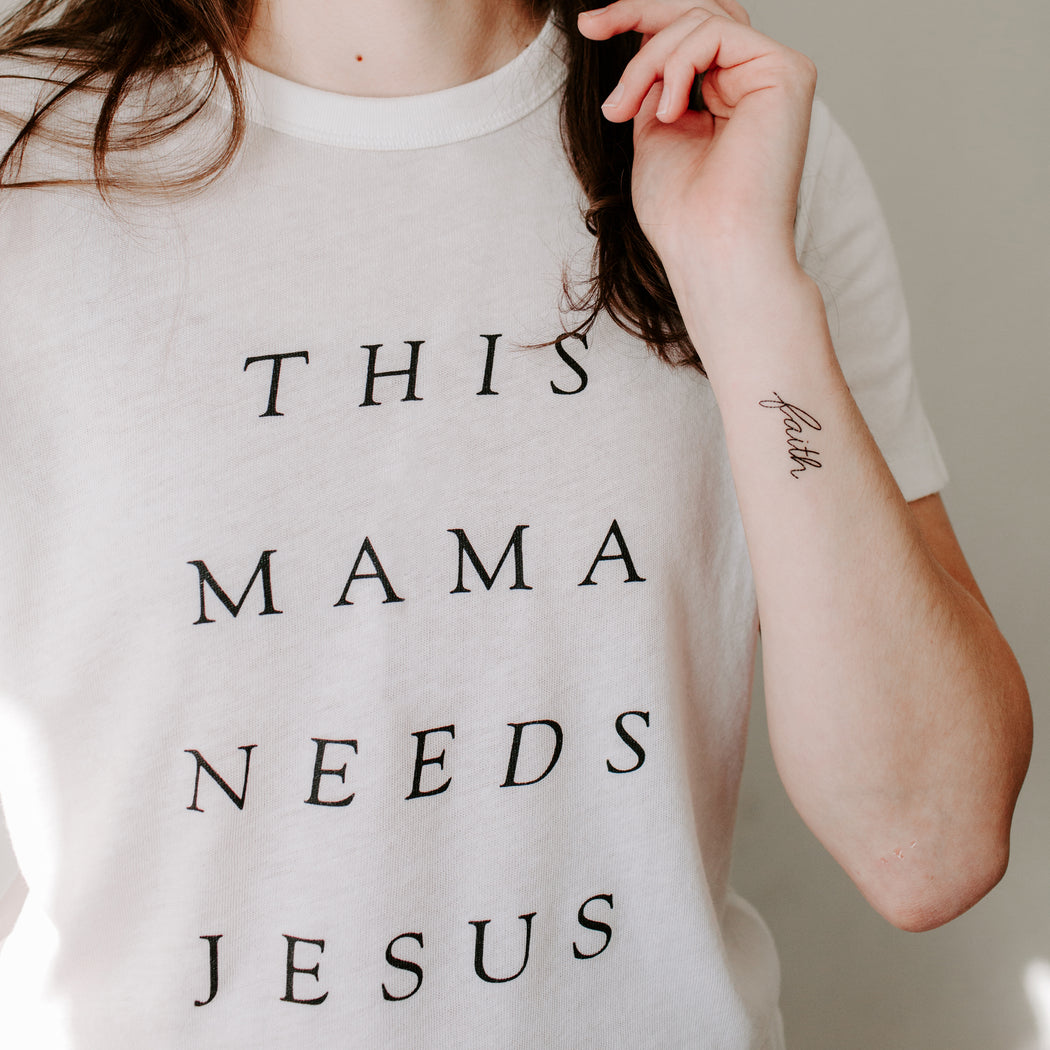 """This Mama Needs Jesus"" Tee"