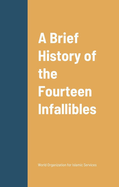 A Brief History of the Fourteen Infallibles-al-Burāq