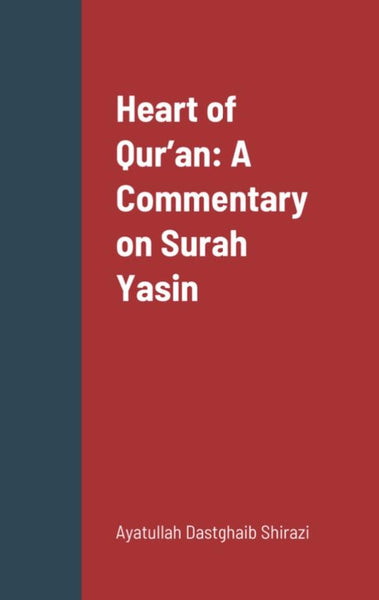 Heart of Qur'an - A Commentary on Surah Yasin-al-Burāq