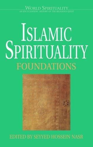 Islamic Spirituality Vol. I: Foundations-al-Burāq