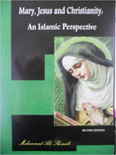 Mary, Jesus and Christianity: An Islamic Perspective-al-Burāq