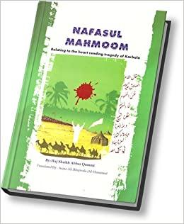Nafasul Mahmoom: Relating to the Heart Rending Tragedy of Karbala-al-Burāq