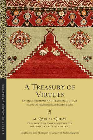 A Treasury of Virtues: Sayings, Sermons, and Teachings of 'Ali, with the One Hundred Proverbs attributed to al-Jahiz-al-Burāq