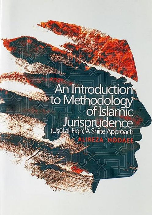 An Introduction to Methodology of Jurisprudence - A Shiite Approach-al-Burāq