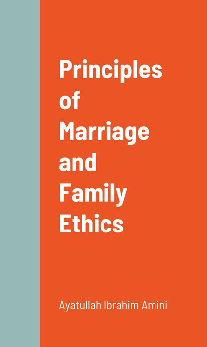 Principles of Marriage and Family Ethics-al-Burāq