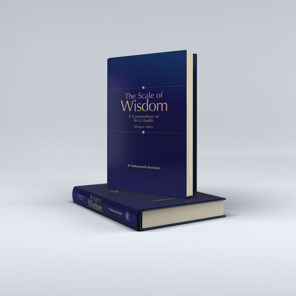 The Scale of Wisdom: A Compendium of Shi'a Hadith (bilingual edition)-al-Burāq