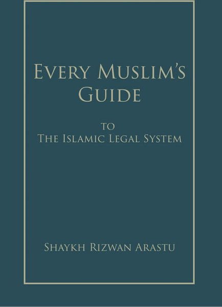 Every Muslim's Guide to The Islamic Legal System-al-Burāq