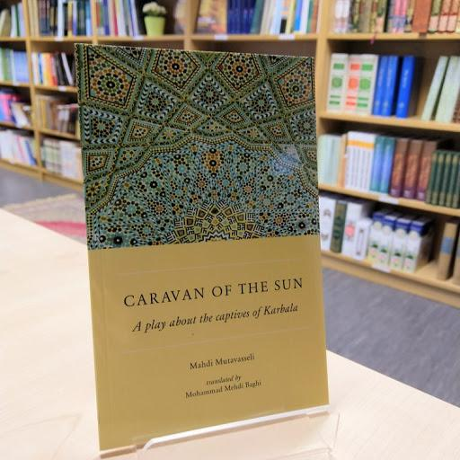 Caravan of the Sun: A Play About the Captives of Karbala-al-Burāq