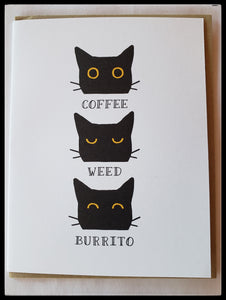 "Coffee cat, Weed cat, Burrito cat   BLANK INSIDE   Greeting card made with 100% recycled paper   4.5"" x 6"" with envelope ADA The Gilded Page Santa Fe"
