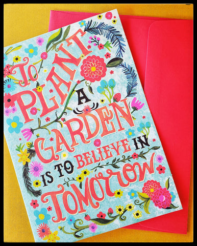 "Colorful card with colorful bright flowers quote on front To Plant a garden is to believe in tomorrow. 5.5"" x 7.5"" with envelope blank inside ADA The Gilded Page"