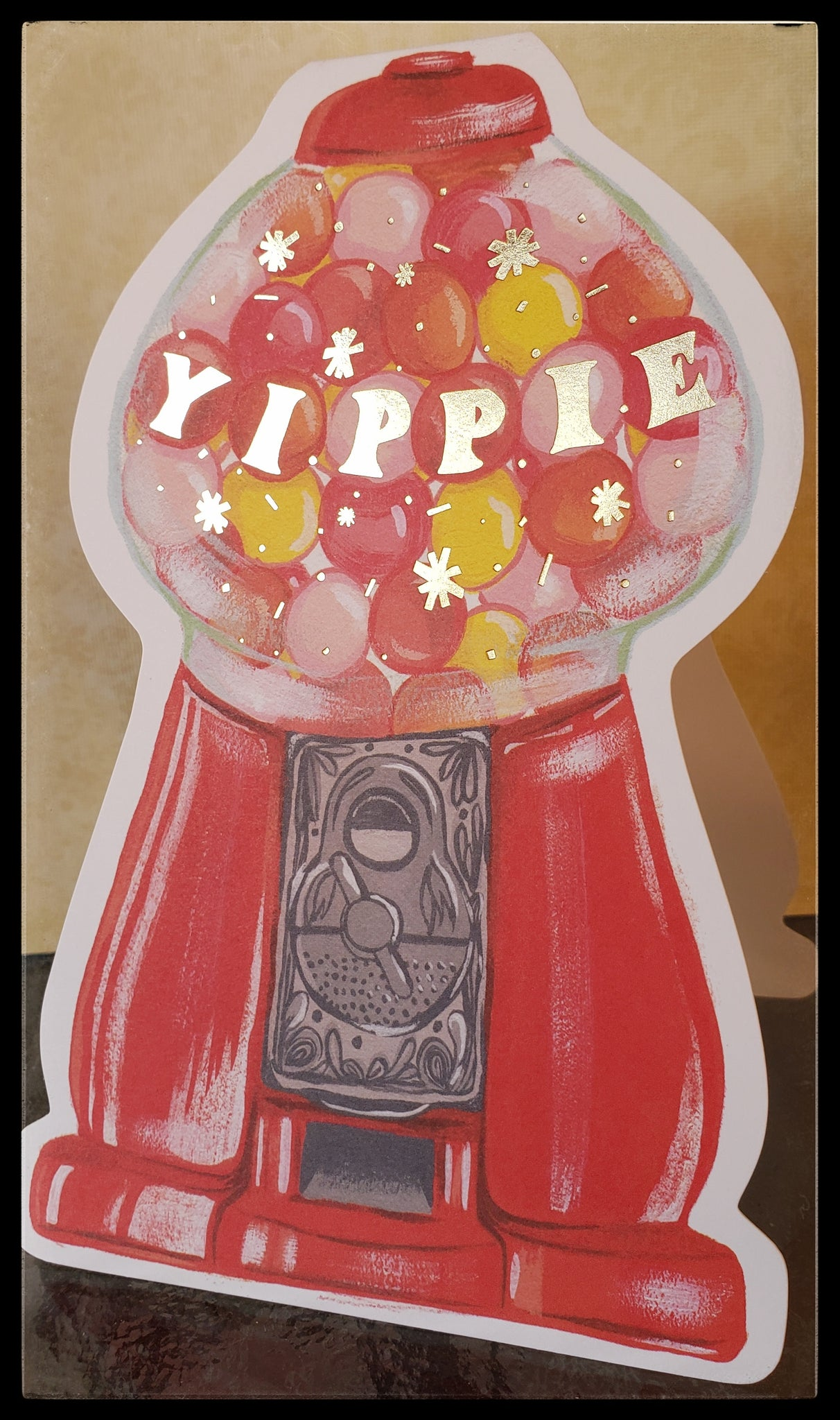 "Front message Yippie gum ball machine BLANK INSIDE  Gold accents   Free standing die cut   5.5"" x 7.5"" with envelope ADA The Gilded Page Santa Fe New Mexico"