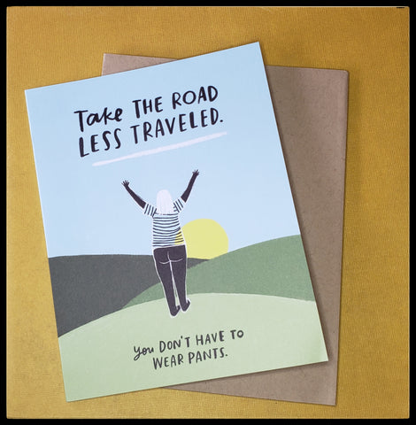 "Take the road less traveled, You don't have to wear pants.  BLANK INSIDE   Kraft envelope   4.5"" x 6"" with envelope ADA The Gilded Page Santa Fe Online"