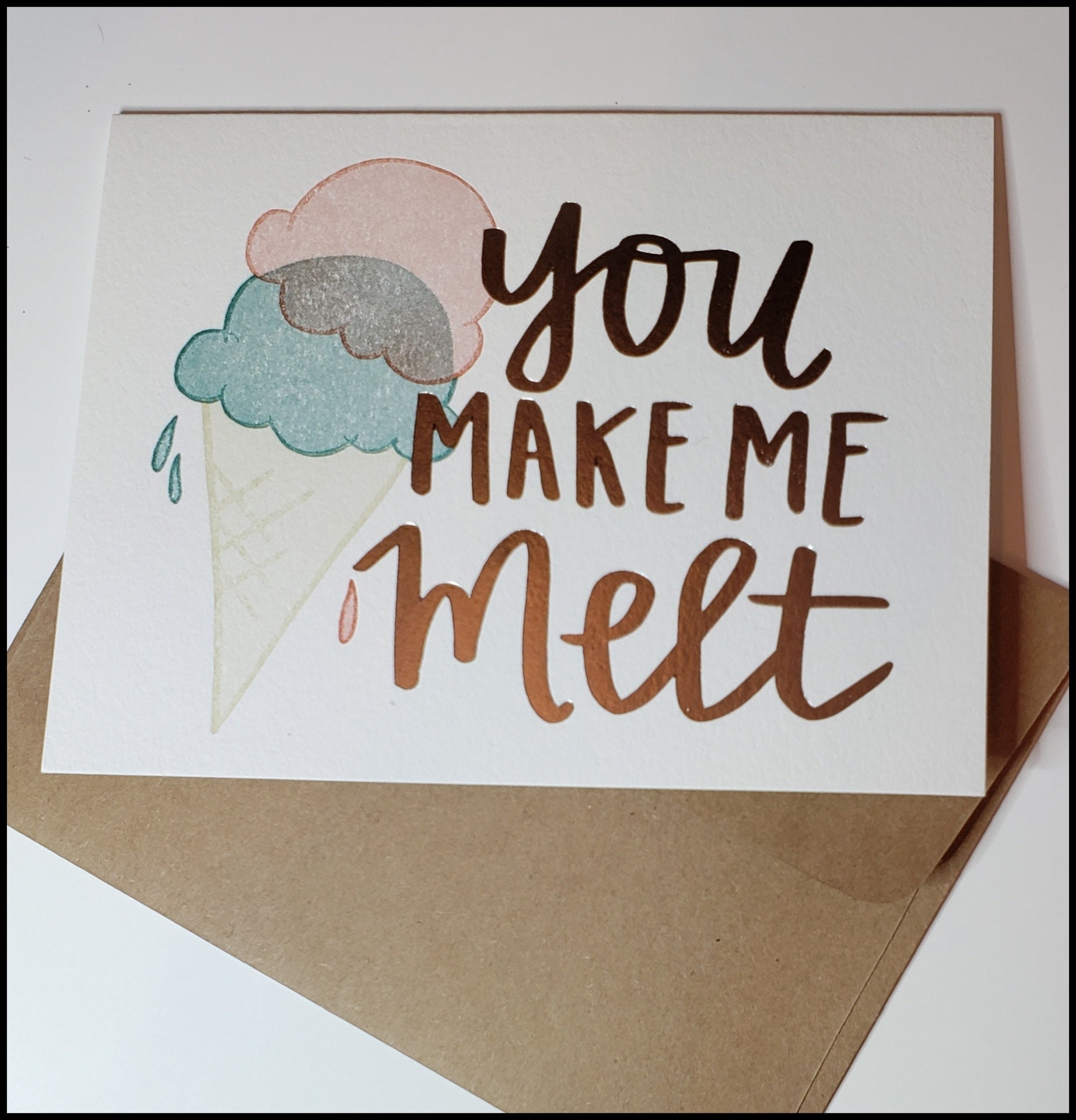 You Make Me Melt... Valentine's Card
