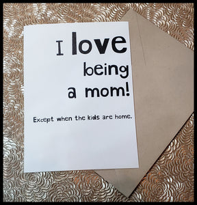 I Love Being a Mom....