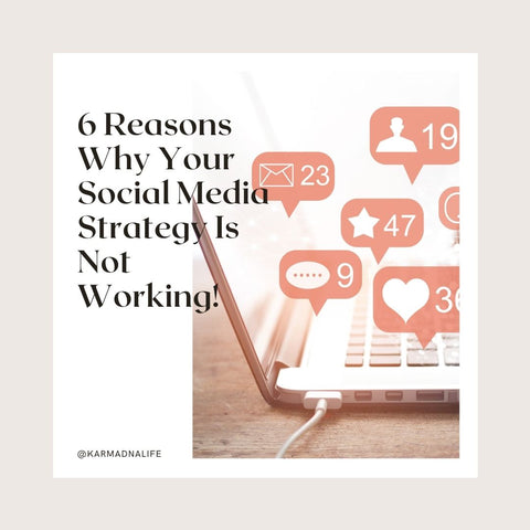 6 Reasons Why Your Social Media Strategy Is Not Working