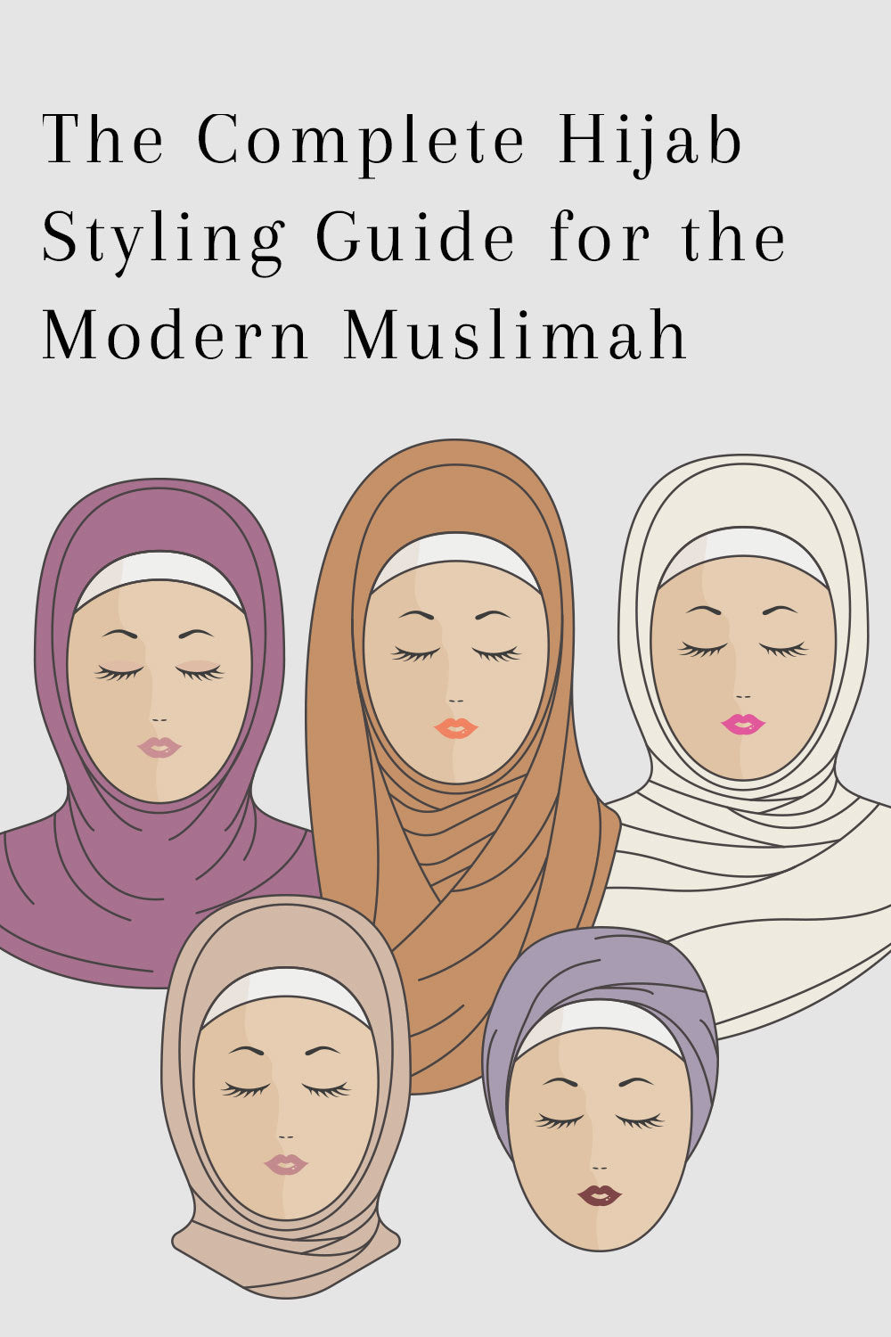 Hijab Styles: The Complete Guide for the Modern Muslimah