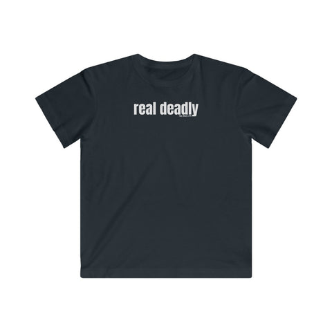 Real deadly - Big Kids