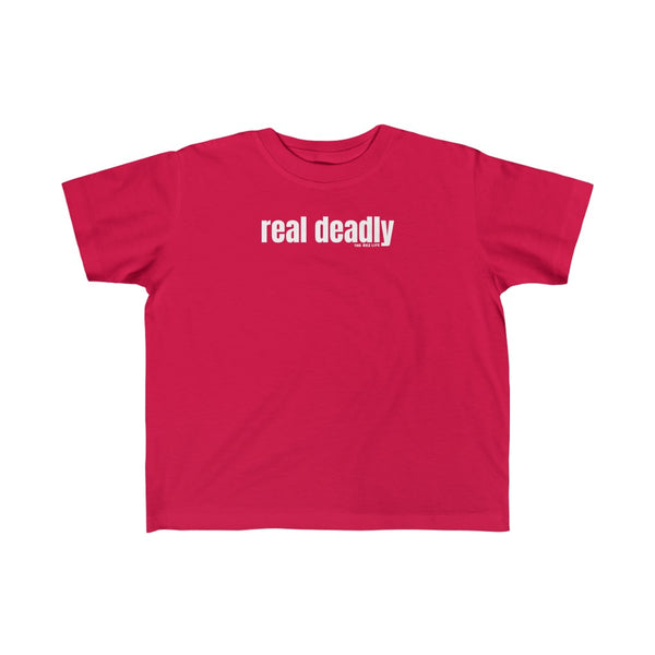 Real deadly - Toddlers