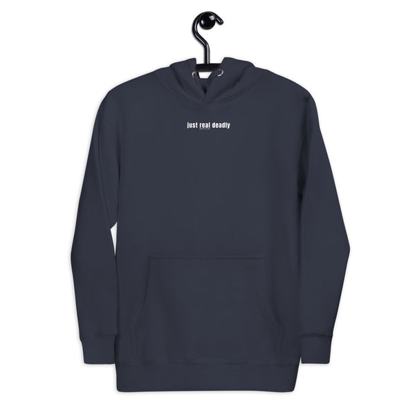 Just Real Deadly Hoodie