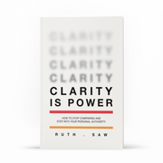 Clarity is Power - Ruth Saw - Team Resh Shop