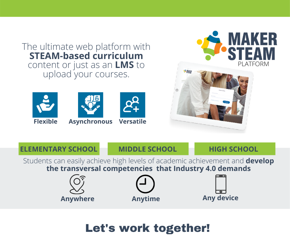 hift to remote learning with our MakerSTEAM web platform. We offer engaging STEAM curriculum or just as an LMS platform for your classroom, school, or district. It is available in English and Spanish.