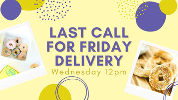 Last Call for Friday Deliveries!
