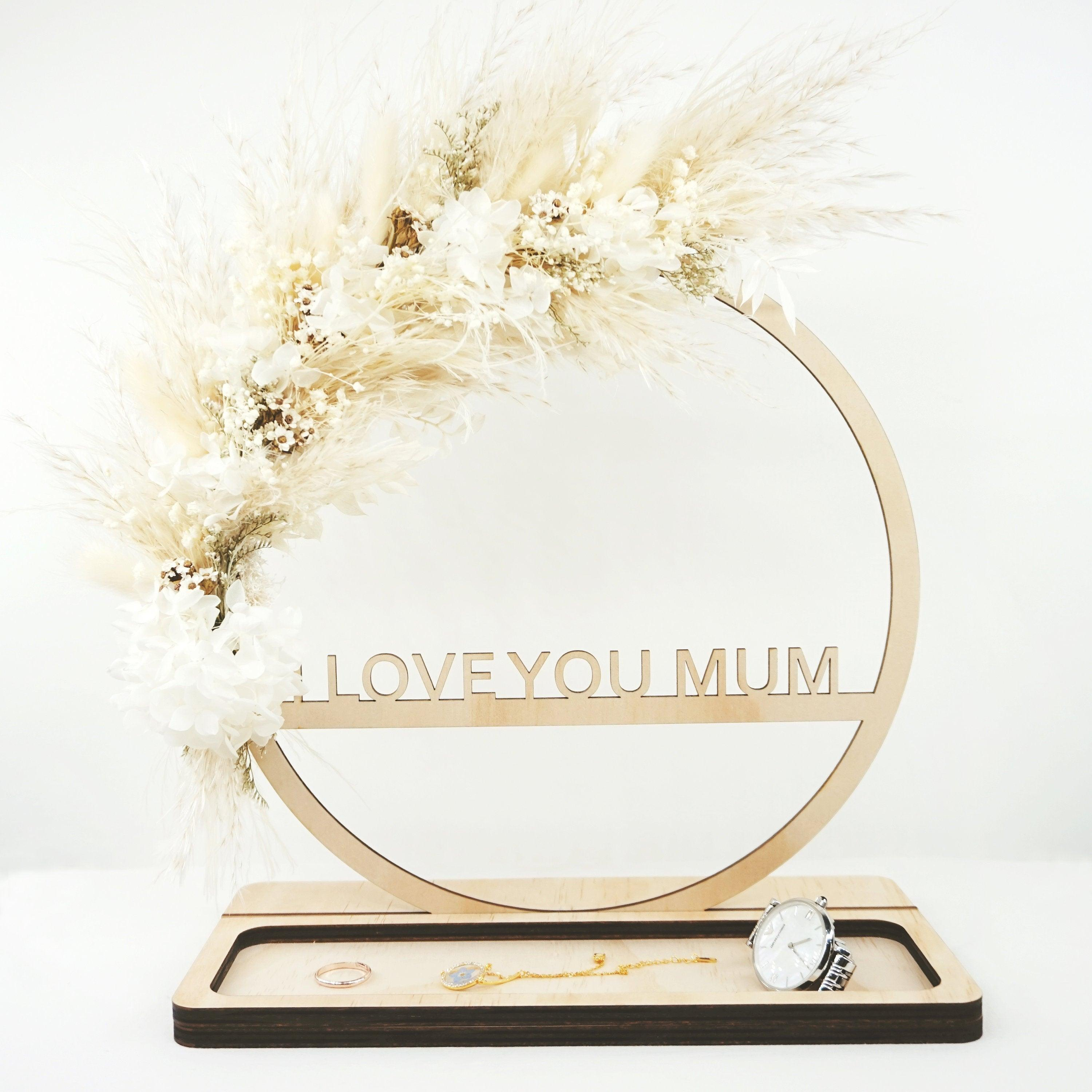 Dried Flower Wreath Entryway Organiser - Mother's Day Gift, I Love You Mum, Wooden Valet tray, Dish Tray, Desk Organiser