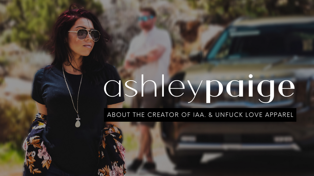 About Ashley Paige, the creator of It's All Ashley & UnfuckLove Apparel