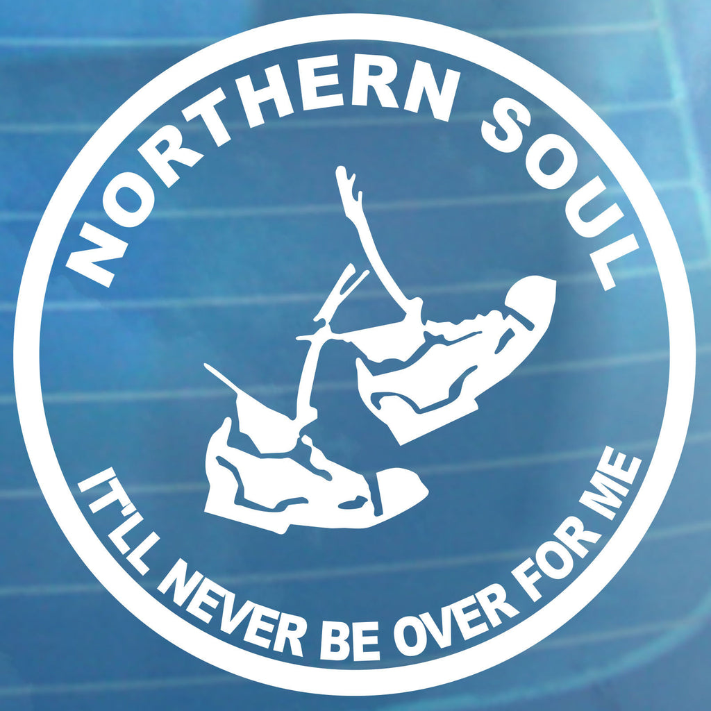 Northern Soul It'll Never Be Over For Me Car Sticker Bumper Window Vinyl Decal