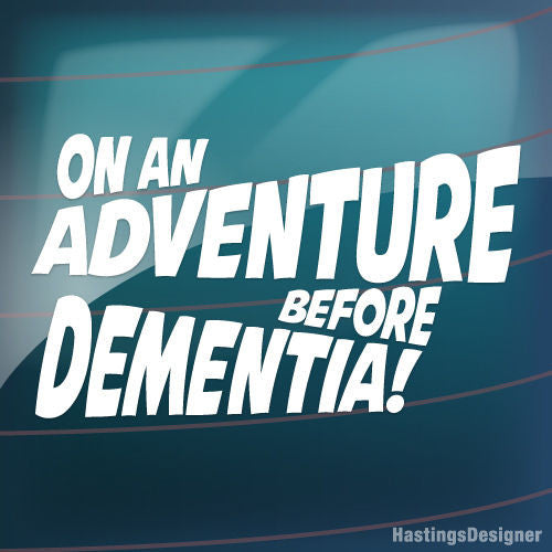 ADVENTURE BEFORE DEMENTIA Funny Car/Window JDM VW VAG EURO Vinyl Decal Sticker