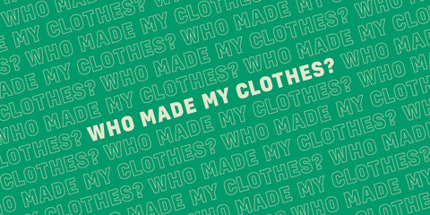 Fashion Revolution- who-made-my-clothes