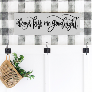 Always Kiss Me Goodnight Canvas Sign