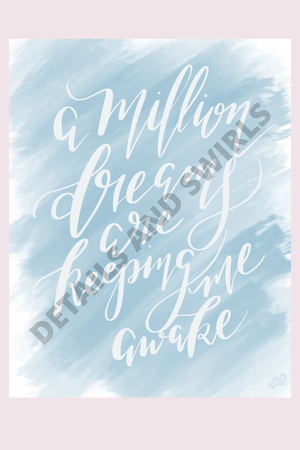 A Million Dreams Print