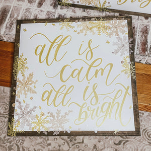 All Is Calm Shimmer Quote Sign