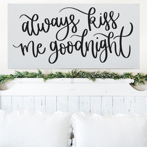 Always Kiss Me Goodnight X-Large Canvas Sign