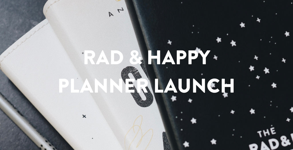 Rad and happy planner launch