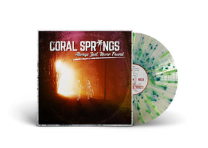 CORAL SPRINGS / Always Lost, Never Found