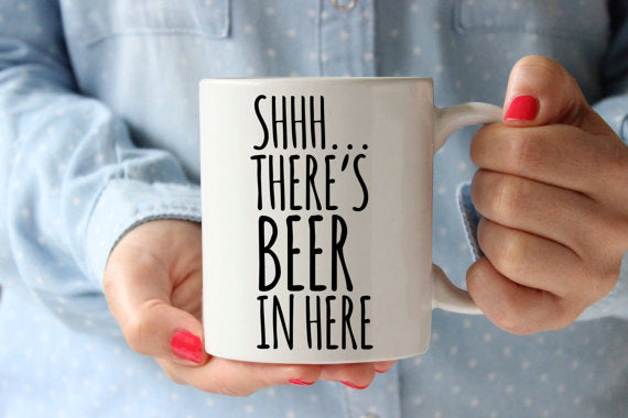 Shhh There is Beer in Here Coffee Mug Funny - Cream and Sugar Coffee House & Brewing Co.